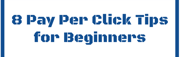 8 Pay Per Click Tips for Beginners