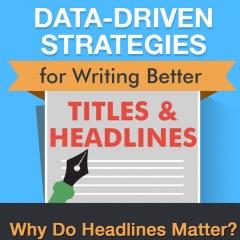 Data-Driven Strategies for Writing Better Titles & Headlines.jpg