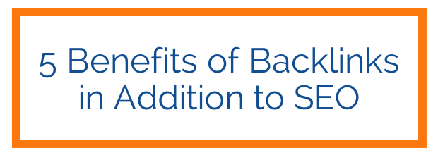 5 Benefits of Backlinks in Addition to SEO | Link Building