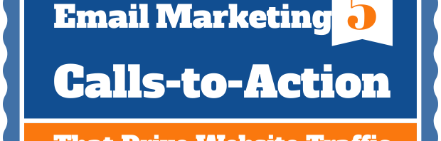 5 Email Marketing Calls-to-Action That Drive Website Traffic