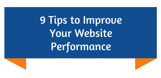 9 Tips to Improve Your Website Performance