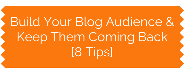 Build Your Blog Audience &Keep Them