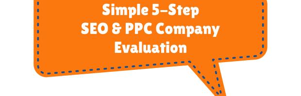 Simple 5-Step SEO & PPC Company Evaluation